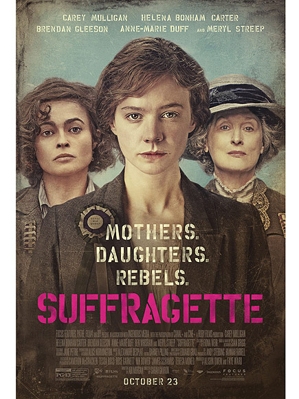 Movie poster of Suffragette reading 'Mothers. Daughters. Rebels' and showing an illustration of Carey Mulligan, Helena Bonham Carter and Meryl Streep looking at the camera dressed in brown clothes.