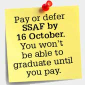 Pay or defer your Student Services and Amentities Fee by 16 October or can't graduate