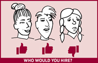 Three cartoon faces with thumbs up or thumbs down beneath each face and wording 'Who would you hire?