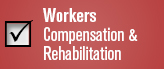 Workers Compensation and Rehabilitation