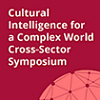 Thumbnail image of Cultural Intelligence for a Complex World Symposium