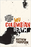 Matthew Thomson My Columbian Death Book Cover
