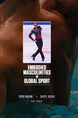 The cover of Embodied Masculinities in Global Sport picturing the back of a man emerging from a swimming pool as the background, and a male figure skater on the ice as a smaller image.