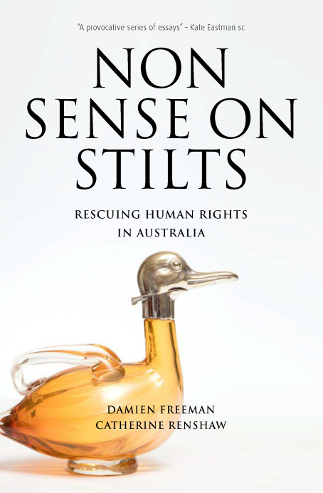 Nonsense on Stilts: Rescuing Human Rights in Australia