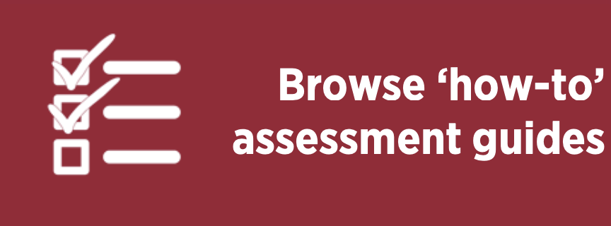 Browse 'how-to' assessment guides