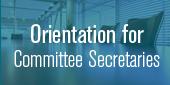 Orientation for Committee Secretaries
