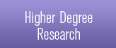 Higher Degree Research