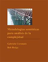 Cover of Metodologías semióticas para análisis de la complejidad. Brown background and photo of a bridge.
