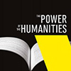 Thumbnail image with the words The Power of the Humanities and a book graphic.