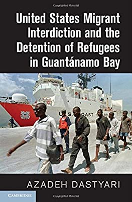 United States Migrant Interdiction and the Detention of Refugees in Guantanamo Bay