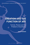 Creation and the Function of Art by Jason Tuckwel
