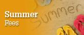 Summer Fees
