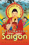 Walter Mason Destination Saigon Book Cover