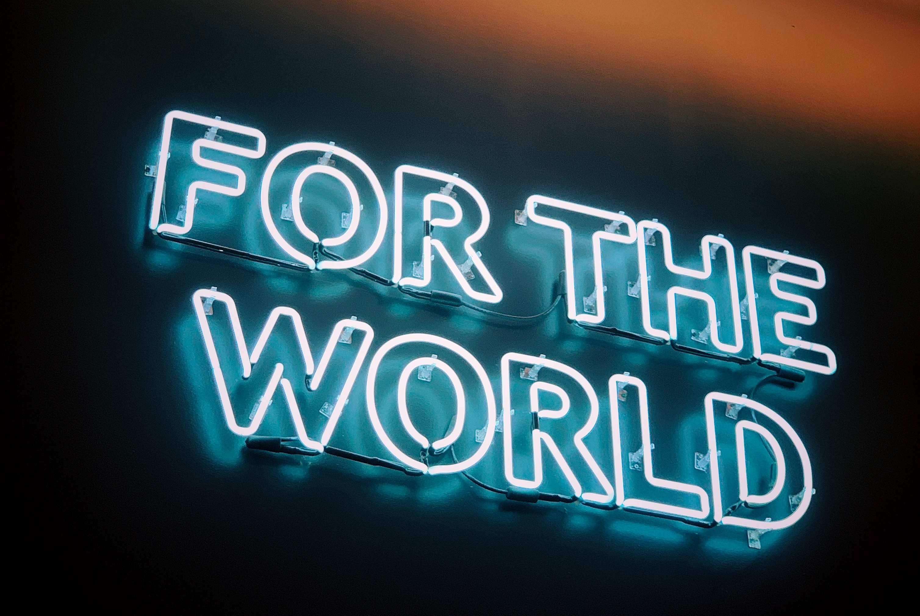 'For the World' sign